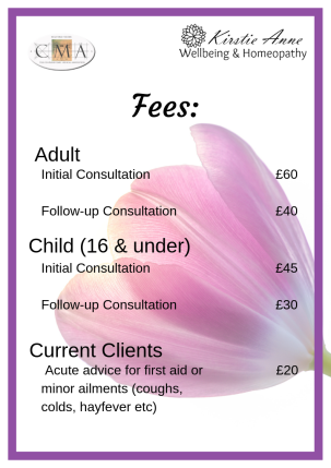 Kirstie Anne Wellbeing & Homeopathy Fees: Adult initial consultation is £60, Follow-up consultation is £40, Child initial consultation is £45, follow-up consultation is £30. Current clients can also pay just £20 for acute advice, for things such as coughs, colds, hayfever etc.